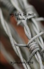 My Life In Hell || book 1 by Bjorndahl1998