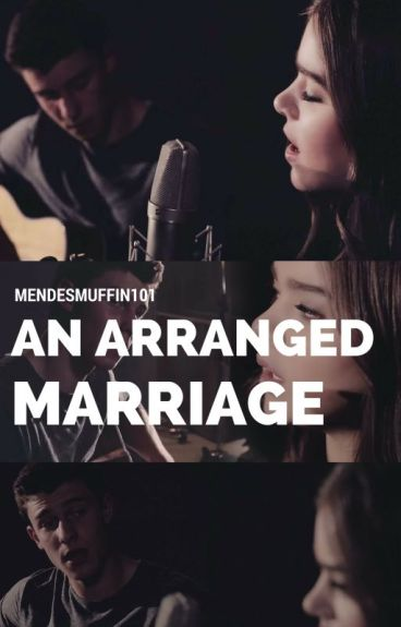 An Arranged Marriage (Shawn Mendes)- EDITING