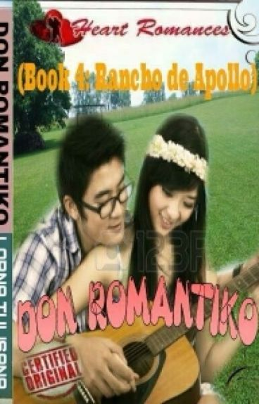 DON ROMANTIKO (BOOK 4: RANCHO DE APPOLO) BY: LORNA TULISANA