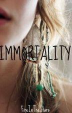 Immortality by FireInTheStars