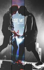 Use Me [Malum AU] by lukeslyrics