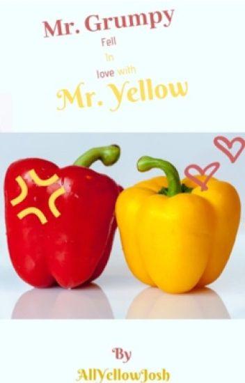 Mr. Grumpy fell in love with Mr.Yellow (BoyxBoy)