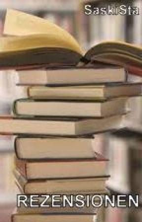 Rezensionen - was ich lese und wie ich es finde by SaskiaSta