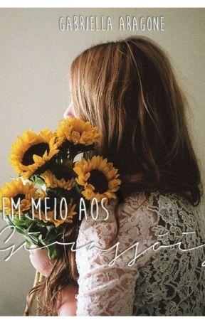 #Wattys2016 Em Meio Aos Girassóis by GabriellaAlmeida838