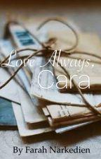 Love Always, Cara by weirdkidd101