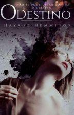 O Destino - Livro 1 by HayaneHemmings