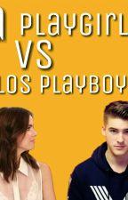 La Playgirl VS Los Playboys 2da Tem. by ItxelAranzazu21