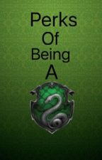 Perks of being a Slytherin by Sierra_Snape