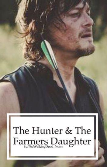 The Hunter & The Farmers Daughter✔️ Daryl Dixon