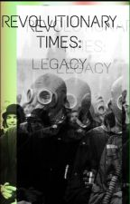 The Revolutionary Times: Legacy by Constabulary