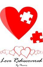 Love Rediscovered by ShyStoryteller