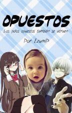 Opuestos (Kaneki Ken Y Tú) by IzumiP