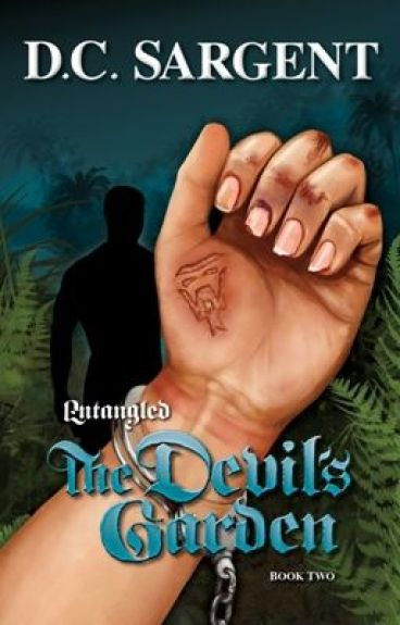 The Devil's Garden, Book Two (The Entangled Series) by DCSargent