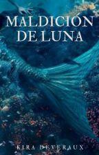 Maldición de Luna (Maldiciones de Bosque Azul 1) by KiraDeveraux