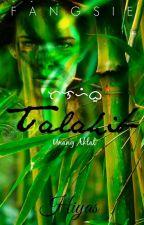 TALAHIB by Fangsie