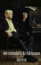Miranda's Unknown Secret (Draco Malfoy) EDITANDO by MarinaCarabS
