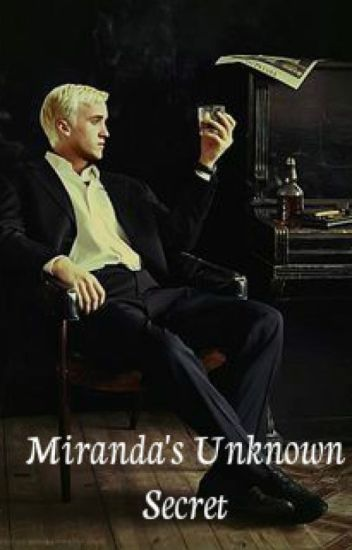Miranda's Unknown Secret (Draco Malfoy) EDITANDO