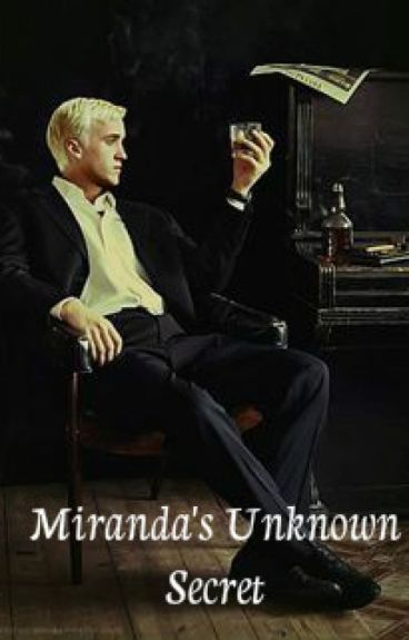 Miranda's Unknown Secret (Draco Malfoy) EDITANDO