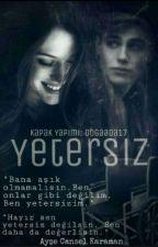 YETERSİZ #Wattys2016  #Perspektif2016    by Korkusuzbenim123