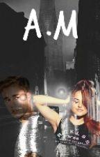 A.M. by ZenoXBieber