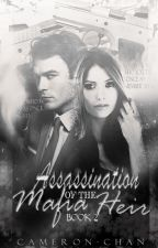 Assassination of the Mafia Heir: BOOK 2 by Cameron-chan