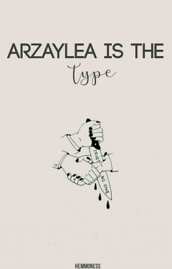 arzaylea is the type.