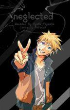Neglected  (Naruto fanfic) by Ayako_Hayashi