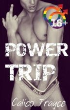 Power Trip (BoyxBoy) COMPLETE by Calico_Trayce