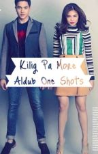Kilig Pa More: One Shots by PaboritoNiLola