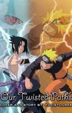 Our Twisted Path (Naruto X OC X Sasuke) by fsyuuske
