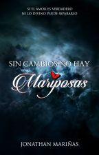 SIN CAMBIOS NO HAY MARIPOSAS (Libro 1) by jonamarsan