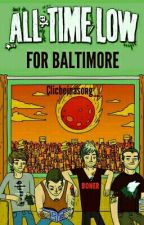 For Baltimore *ATL Fanfic* by Clicheinasong_