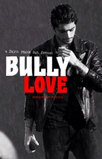 Bully Love (Zayn Malik)