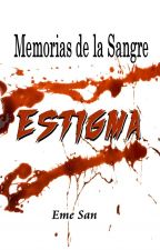 Memorias de la Sangre: Estigma by emesan