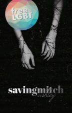 saving mitch ↠ scömìche by ashlxy-