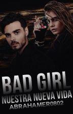 Bad Girl (Abraham Mateo y tú) by Abrahamer0802