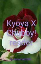 Kyoya X Chubby!Reader by Darklord224