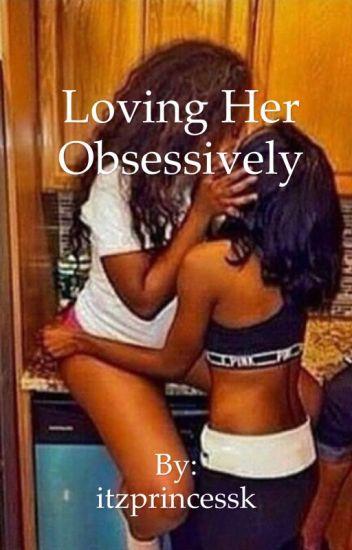 2 || Loving Her Obsessively✅