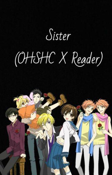 Sister (OHSHC X Reader)