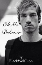Oh Ms. Believer (Josh Dun Fanfiction) by BlackWolfLion