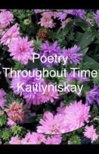 Poetry Throughout Time by kaitlyniskay