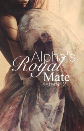Alpha's Royal Mate | astera22 by astera22