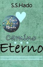Camino Eterno by absurdavanidad