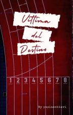 Vittima del Destino (#Wattys2016) by PaolaSchiavi