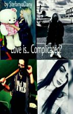 Love is... Complicated? by StefanyaDany