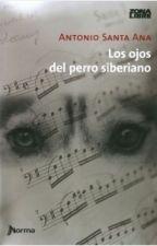 Los ojos del perro siberiano.Antonio Santa Ana by BellaMuerte3