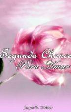 Segunda Chance Para Amar#whattys2016( DEGUSTAÇÃO) by JaqueBoliver