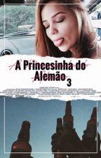 A Princesinha do Alemão 3 by JesKataiana