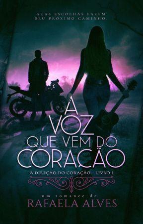 A voz que vem do coração- Livro 1- Completo. ( Reescrito ) by Rafaela-Alves