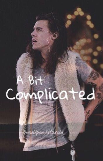 A Bit Complicated [H.S.]